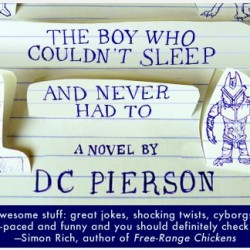 D.C. Pierson: The boy who couldn't sleep and never had to