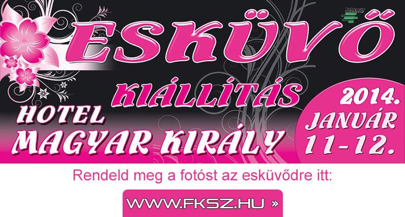 Esküvői kiállítás 2014. január 11-12. – Székesfehérvár, Hotel Magyar Király Szálló
