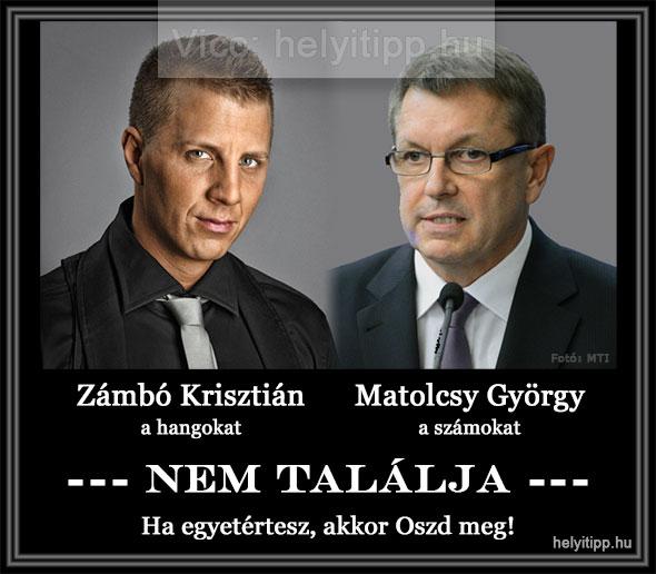 Zámbó Krisztián a hangokat, Matolcsy György a számokat nem találja : )