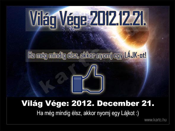 Világ Vége: 2012. December 21. (fotó: kartc.hu)